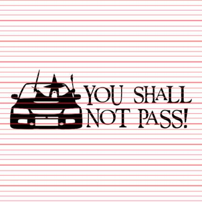 MERCHANDISE - Avery - You Shall Not Pass (Evo 7/8/9) Decal