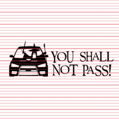 MERCHANDISE - Avery - You Shall Not Pass (Evo X) Decal